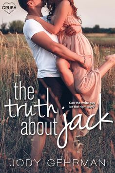 Entangled Crush Cover Reveal   THE TRUTH ABOUT JACK by Jody Gehrman