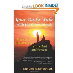 Your Daily Walk with The Great Minds: Wisdom and Enlightenment of the Past and Present (3rd Edition): Jr. Richard A. Singer, David J. Powell: 9781615991143: Amazon.com: Books