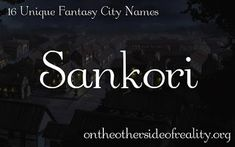 On the Other Side of Reality: 16 Unique Fantasy City Names Last Names For Characters, Writing Characters, Female Character Names, Female Names, Creative Names, Unique Names, Writing Fantasy, Fantasy Books, Name Inspiration