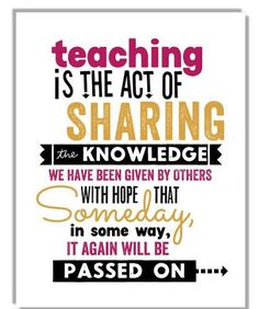 Teaching is the act of sharing teacher appreciation poems, teaching quotes, education quotes, Teacher Signs, Best Teacher, Teacher Notes, Teacher Stuff, The Words, Teacher Appreciation Poems, Teaching Quotes, Preschool Quotes, Becoming A Teacher