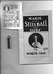 MAGIC WITH A STEEL BALL AND TUBE BOOKLET WITH STEEL BALL AND TUBE TRICK