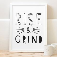 Rise and Grind Print  positive motivational by OldEnglishCo