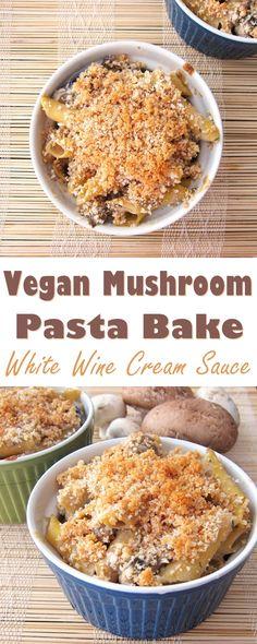 Vegan Mushroom Pasta Bake Recipe with Dairy-Free White Wine Cream Sauce