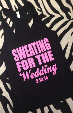 We LOVE this! Who's getting in shape for their wedding? | Sweating for the Wedding made by 224 Apparel for your #wedding #fitness