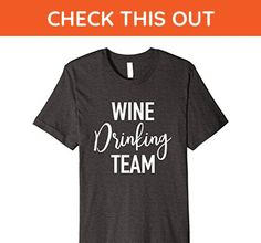 Mens Wine Drinking Team - Funny Sarcastic Quote T-Shirt XL Dark Heather - Food and drink shirts (*Amazon Partner-Link)