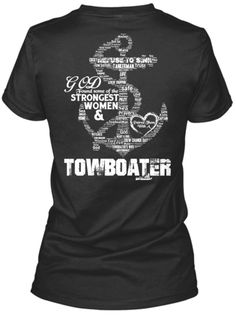 Towboaters Wife Tshirt. Love this design... I won't be ordering from this company though. It has TERRIBLE reviews.