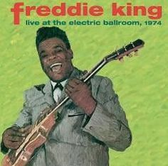 Blues:Freddie King-LIVE AT THE ELECTRIC BALLROOM 1974
