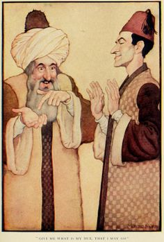 The Arabian nights (1913) Illustrations by Monro S. Orr, _Give me what is my due, that I may go.