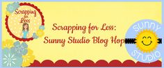 Sunny Studio Blog Hop      Welcome to the Sunny Studio Blog Hop with Scrapping for Less. We are so thrilled to be adding another stamp company to the lineup here on the website. Sunny Studio is a fabulous company and has many types of designs to offer. Great stamps great dies  great prices keep a crafter happy! Join in the blog hop and see what wonderful projects the Design Team has to offer. Hop through and leave a comment on each blog then come back to the Scrapping for Less blog and enter…