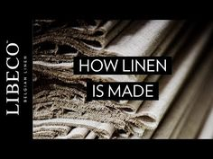 How Linen Is Made. Ecofriendly material.