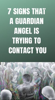 """""""7 Signs Your Guardian Angel Is Trying to Contact You."""