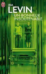 Ira Levin - Un Bonheur Insoutenable : Découvrir, lire et acheter en ligne sur le site de la librairie Le Chat Pitre