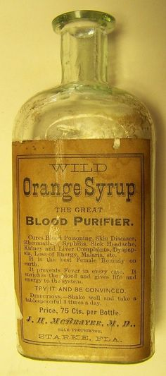 WILD ORANGE SYRUP BLOOD PURIFIER STARKE, FLA Apothecary Bottles, Antique Bottles, Vintage Bottles, Bottles And Jars, Vintage Labels, Vintage Ads, Glass Bottles, Old Advertisements, Advertising