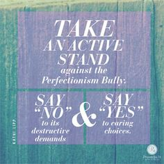 """Take an active stand against the Perfectionism bully. Say """"no"""" to its destructive demands and """"yes"""" to caring choices. ~ Kathi Lipp // Ready to join the rebellion against Try-Harder Living? CLICK on the picture to open post and then click on """"Visit Site"""" in header to go the devotional."""