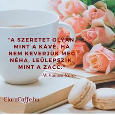 A szeretet olyan, mint a kávé! Ha nem keverjük meg néha, leülepszik, mint a zacc. Mugs, Breakfast, Tableware, Blog, Morning Coffee, Dinnerware, Tumblers, Tablewares, Blogging
