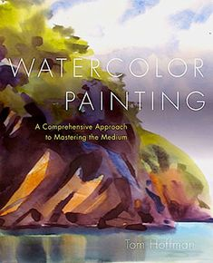 Watercolor Painting - A Comprehensive Guide to Mastering the Medium