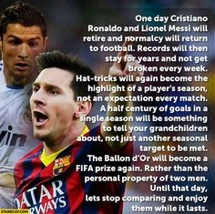 One day Ronaldo and Messi will retire and normalcy will return to foodball until that day let's stop comparing