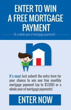 Enter to win your next mortgage payment, up to $1,500 or a whole year's worth of mortgage payments from NLC Loans!