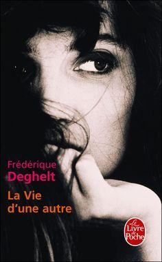La vie d'une autre, Frédérique Deghelt. Une femme « amnésique » part à la recherche du temps perdu, l'espace d'une enquête psychologique pleine de rebondissements et de surprises.