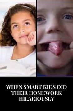 When Smart Kids Did Their Homework Hilariously