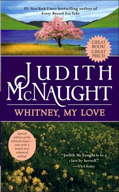 Whitney My Love - by Judith McNaught - one of the best romances ever