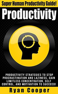 Productivity Stop Procrastination, Stop Laziness, Concentration, Self Control…