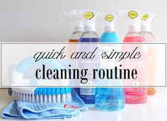 Creating a quick and easy cleaning routine, so you can spend less time cleaning, and more time on the things that matter