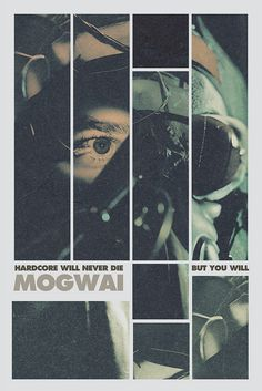 """Hardcore will never die...but you will: Mogwai"" By SeanBKelly"