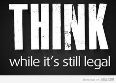 Think! - about it.