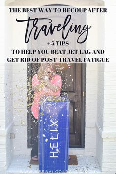 The best way to recoup after traveling, beat jet lag,and get rid of post-travel fatigue (ad)