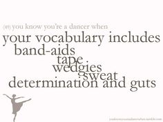 You Know Youre a Dancer When:♥ Wonderful! www.thewonderfulworldofdance.com
