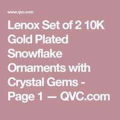 Lenox Set of 2 10K Gold Plated Snowflake Ornaments with Crystal Gems - Page 1 — QVC.com