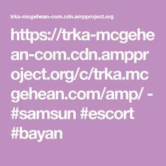 https://trka-mcgehean-com.cdn.ampproject.org/c/trka.mcgehean.com/amp/  -  #samsun #escort #bayan