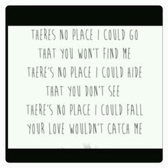 """Bethel Music Song """"You Don't Miss A Thing"""". I love this song. This the spontaneous part of this song. It is """"There's no place I could go that your love won't find me"""" instead of """"there's no place I could go that you won't find me""""."""