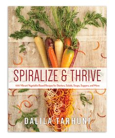 Take a look at this Spiralize & Thrive Cookbook today!