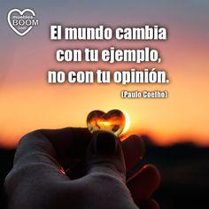 """""""El mundo cambia con tu ejemplo, no con tu opinión."""" #FelizMartes #quotes #citas #frases"""