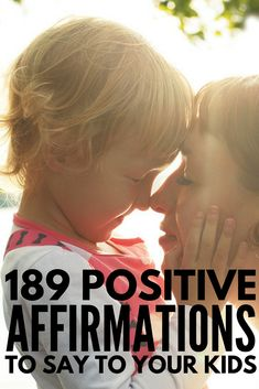 Positive Affirmations for Kids: 189 Positive Things to Say to Your Child