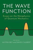 The Wave Function Essays on the Metaphysics of Quantum Mechanics