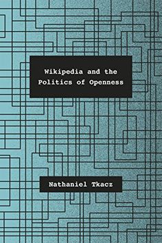 Wikipedia and the Politics of Openness by Nathaniel Tkacz http://www.amazon.co.uk/dp/022619227X/ref=cm_sw_r_pi_dp_ZCi0wb1R3ERWA