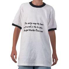 Ralph Waldo Emerson ~ Friend Quote Tshirt
