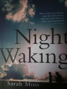 Night Waking by Sarah Moss - Mum of Three World