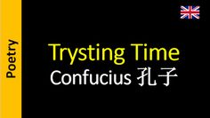 Poetry in English - Sanderlei Silveira: Confucius 孔子 - Trysting Time