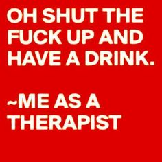 Why I'm not a therapist. Lol