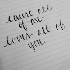 Cause all of me loves all of you #allofme #calligraphy