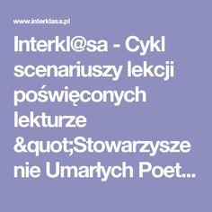 """Interkl@sa - Cykl scenariuszy lekcji poświęconych lekturze """"Stowarzyszenie Umarłych Poetów"""" N.H. Kleinbaum"""
