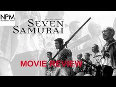 Seven Samurai - NoPerfectMovie Review - YouTube