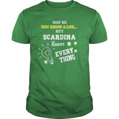 SCARDINA T-Shirts - May be you know a lot... but SCARDINA Knows Every Thing #name #tshirts #SCARDINA #gift #ideas #Popular #Everything #Videos #Shop #Animals #pets #Architecture #Art #Cars #motorcycles #Celebrities #DIY #crafts #Design #Education #Entertainment #Food #drink #Gardening #Geek #Hair #beauty #Health #fitness #History #Holidays #events #Home decor #Humor #Illustrations #posters #Kids #parenting #Men #Outdoors #Photography #Products #Quotes #Science #nature #Sports #Tattoos…