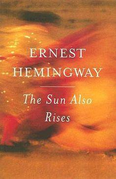 The Sun Also Rises - My favorite book :)