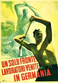 17 best propaganda seconda guerra mondiale images on pinterest italian only workers come to germany front publicscrutiny Image collections