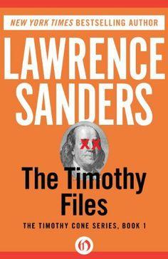 The Timothy Files (The Timothy Cone Series) by Lawrence Sanders, http://www.amazon.com/dp/B00B4V7T12/ref=cm_sw_r_pi_dp_08BYsb0ECHGP7